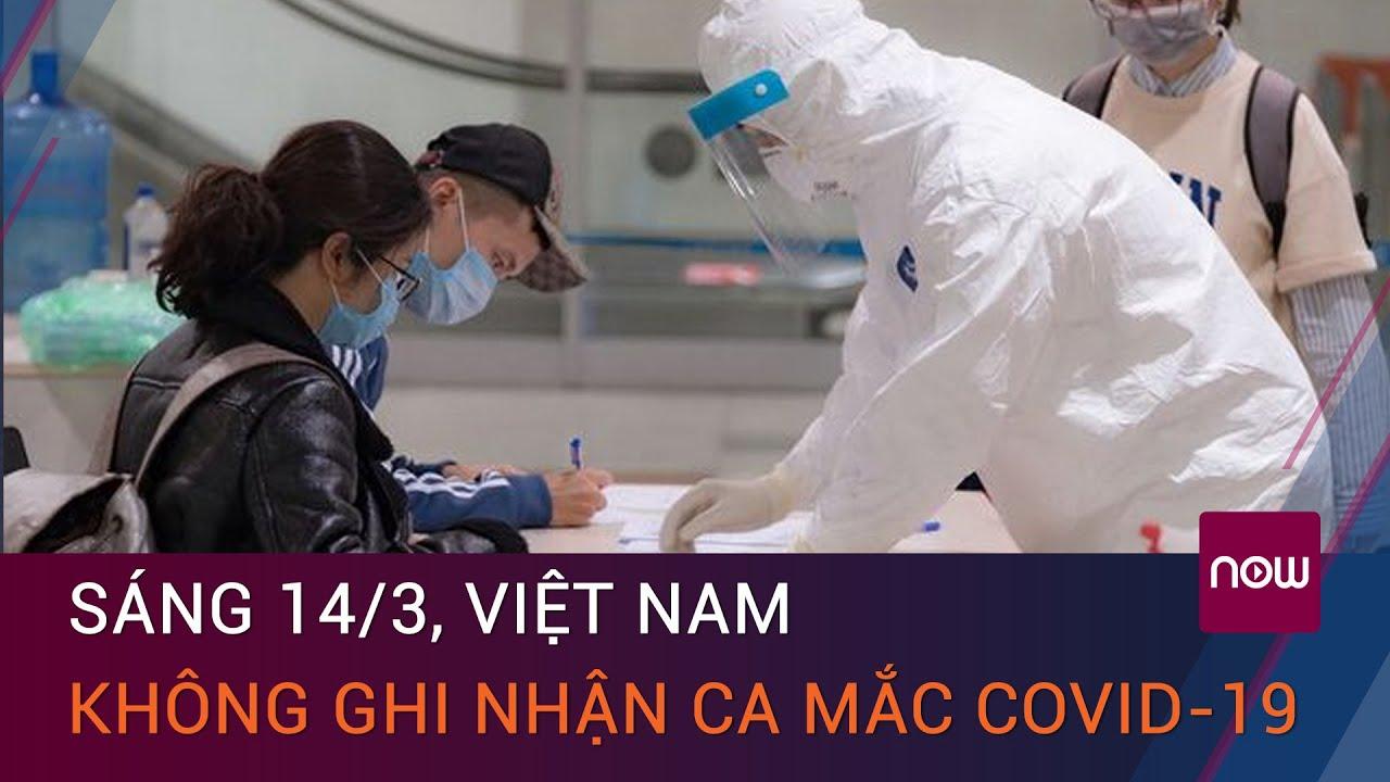 Tin tức Covid-19 sáng 14_3- Việt Nam không ghi nhận ca mắc mới