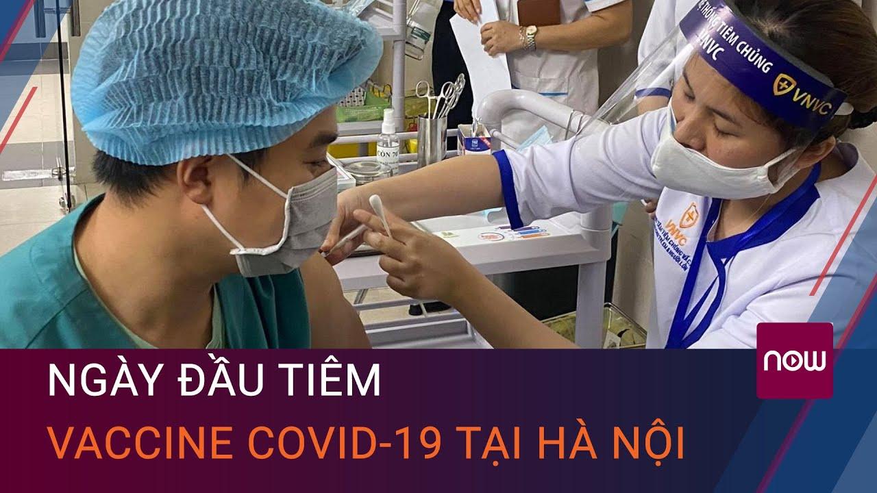 Tin tức Covid-19 mới nhất- Cận cảnh những liều vaccine đầu tiên được tiêm tại Hà Nội